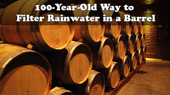100-Year-Old Way to Filter Rainwater in a Barrel