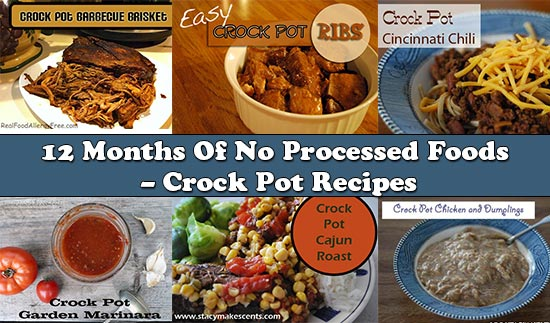 12 Months Of No Processed Foods – Crock Pot Recipes