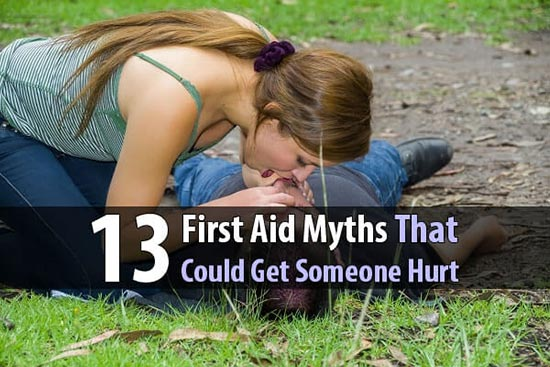 13 First Aid Myths That Could Get Someone Hurt