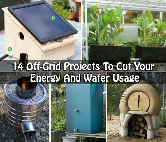 14 Off-Grid Projects To Cut Your Energy And Water Usage