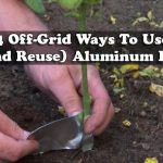 14 Off-Grid Ways To Use (And Reuse) Aluminum Foil