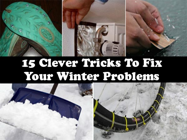 15 Clever Tricks To Fix Your Winter Problems