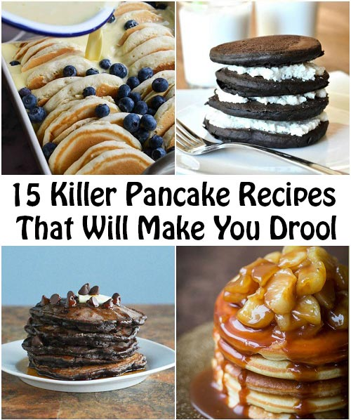 15 Killer Pancake Recipes That Will Make You Drool