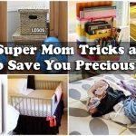 15 Super Mom Tricks and Tips To Save You Precious Hours