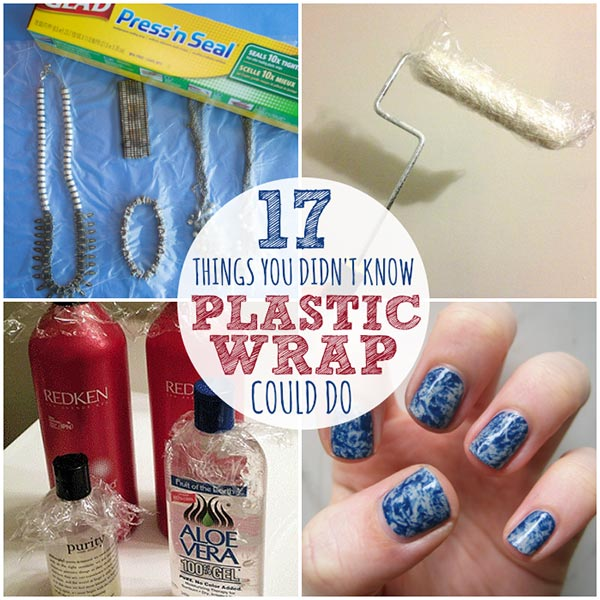 17 Plastic Wrap Tricks That Will Change Your Life