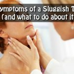 18+ Symptoms of a Sluggish Thyroid (and what to do about it)