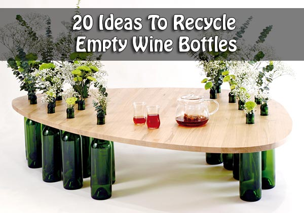 20 ideas to recycle empty wine bottles for What can you do with empty wine bottles