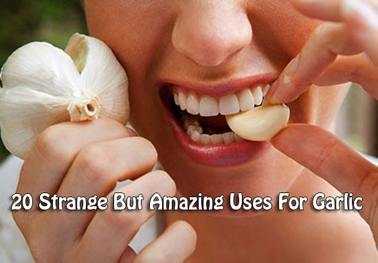 20 Strange But Amazing Uses For Garlic