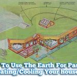 How To Use The Earth For Passive Heating Cooling Your house