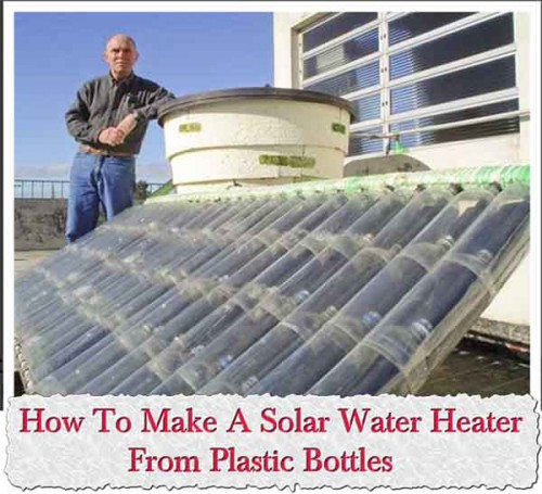 How to make a solar water heater from plastic bottles for Make your own solar panels with soda cans