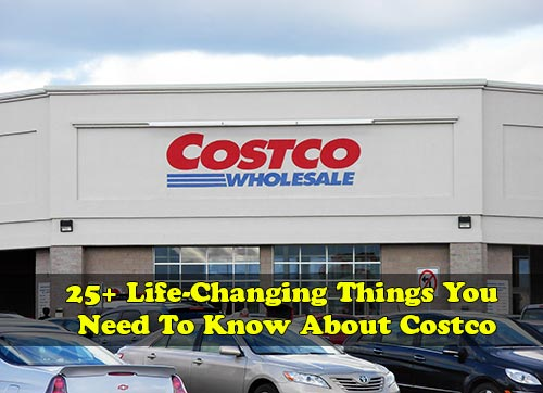 25+ Life-Changing Things You Need To Know About Costco