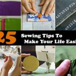 25 Sewing Tips To Make Your Life Easier