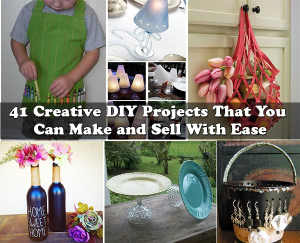 41 creative diy projects that you can make and sell with ease