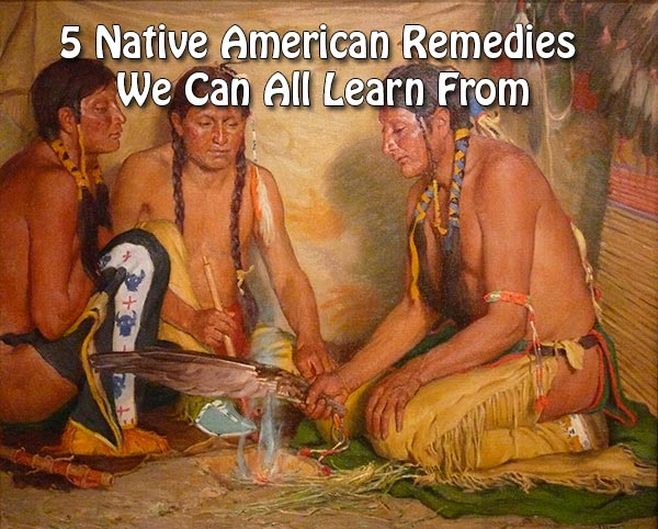5 Native American Remedies We Can All Learn From