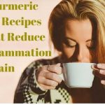 5 Turmeric Tea Recipes That Decrease Inflammation