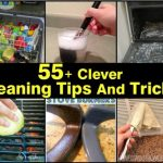 55 Clever Cleaning Tips And Tricks