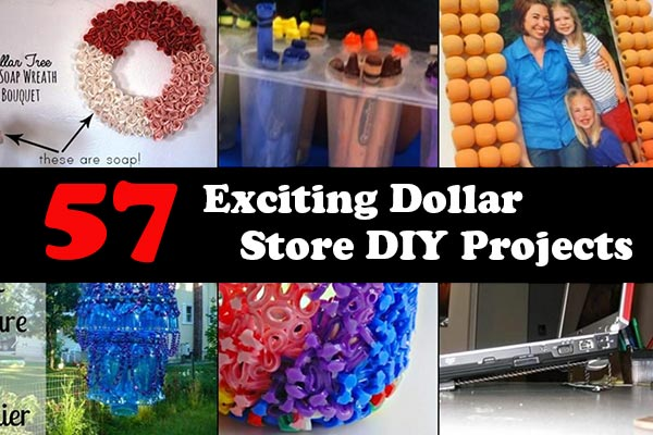 57 Exciting Dollar Store DIY Projects