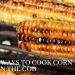 6 ways to cook corn on the cob
