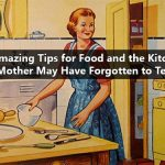 60 Amazing Tips for Food and the Kitchen Your Mother May Have Forgotten to Tell You