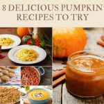 8 Delicious Pumpkin Recipes You Have to Try