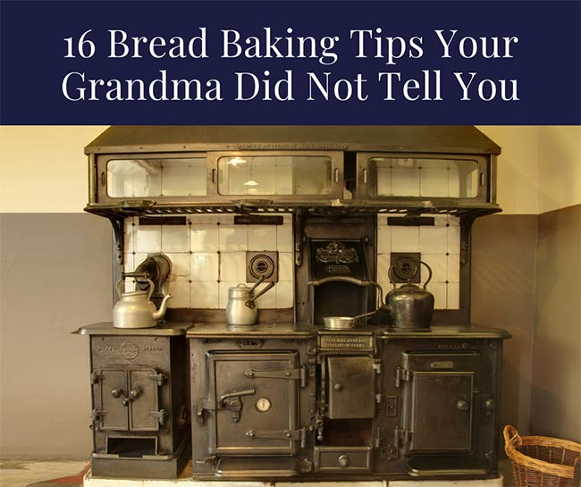 Bread Baking Tips Your Grandma Did Not Tell You
