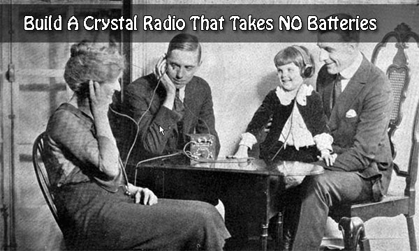 Build A Crystal Radio That Takes NO Batteries