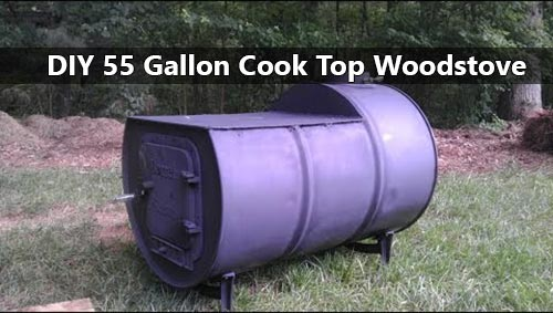 Related Posts: DIY 55 Gallon Cook Top Woodstove - Build A DIY Mailbox Woodstove