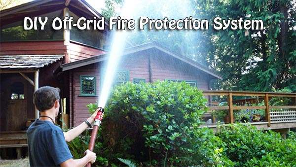 DIY Off-Grid Fire Protection System