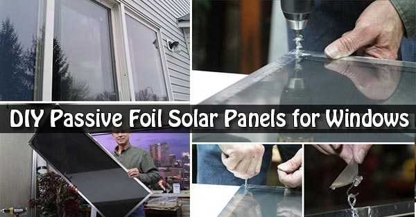 DIY Passive Foil Solar Panels for Windows