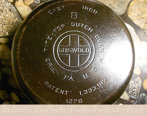 Decoding Cast Iron Numbers and Lettering