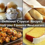 10 Delicious Copycat Recipes From you Favorite Restaurants!