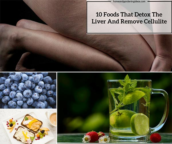 Foods That Detox The Liver And Remove Cellulite