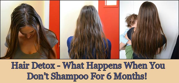 Hair Detox - What Happens When You Don't Shampoo For 6 Months!