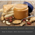 How To Roast, Skin And Store Peanuts! Home Made Peanut Butter