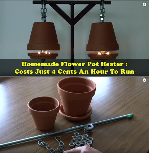 Homemade Flower Pot Heater - Costs Just 4 Cents An Hour To Run
