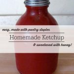 Easy Homemade Ketchup Sweetened With Honey