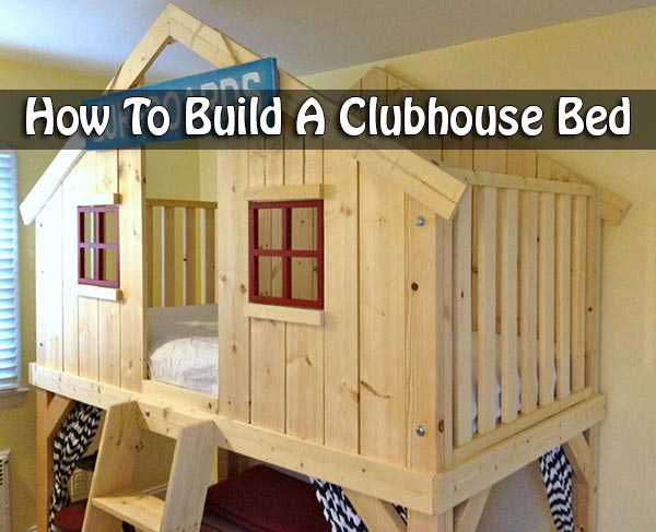 How to build a clubhouse bed for Diy clubhouse