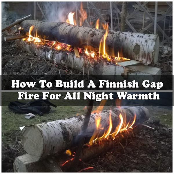 How To Build A Finnish Gap Fire For All Night Warmth