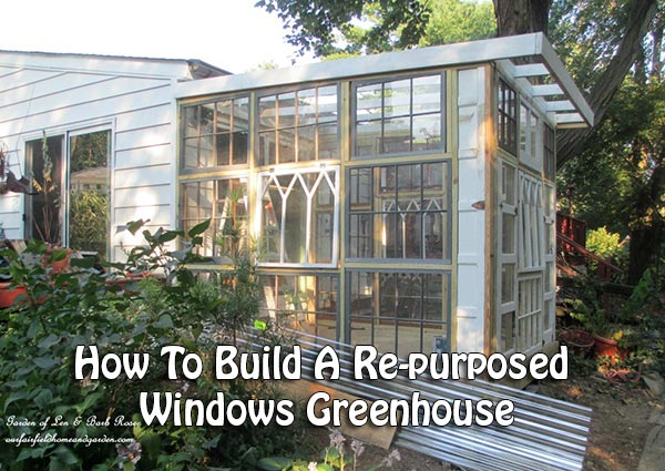 How To Build A Re-purposed Windows Greenhouse