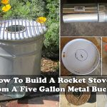 How To Build A Rocket Stove From A Five Gallon Metal Bucket