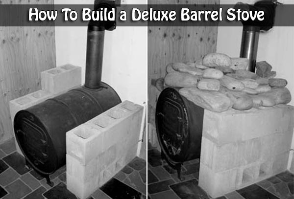 How To Build a Deluxe Barrel Stove