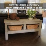 How To Build a Pottery Barn Inspired Console Table