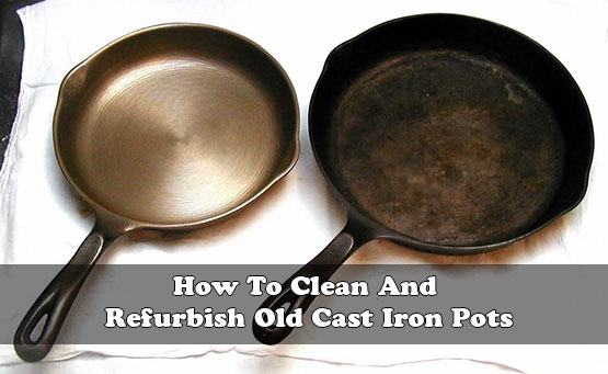 how to clean and refurbish old cast iron pots. Black Bedroom Furniture Sets. Home Design Ideas