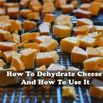 How To Dehydrate Cheese And How To Use It