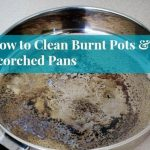 How To Easily Clean Your Burnt Pans