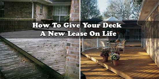 How To Give Your Deck A New Lease On Life