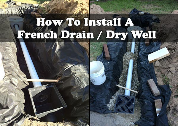 How To Install A French Drain Dry Well
