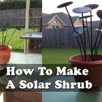 How To Make A Solar Shrub