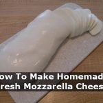 How To Make Homemade Fresh Mozzarella Cheese