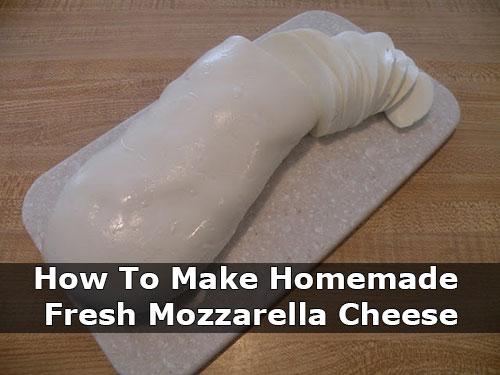 How To Make Homemade Fresh Mozzarella Cheese